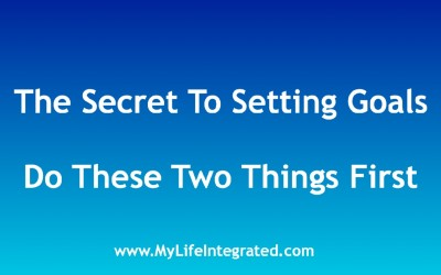 Before Setting Goals – Do These 2 Things